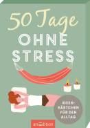 ars Edition 50 Tage ohne Stress. Ideenkärtchen für den Alltag