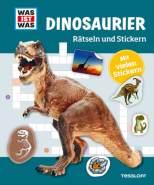 Tessloff WAS IST WAS Rätseln und Stickern: Dinosaurier, Taschenbuch, 24 Seiten, ab 8 Jahren